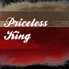 Priceless King