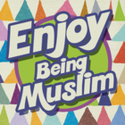 Enjoy Being Muslim