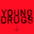YOUNG DRUGS