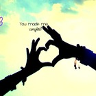 You Made Me Complete <3
