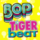 BOP and Tiger Beat