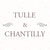 Tulle &amp; Chantilly