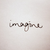 imagine...