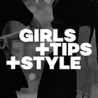 GIRLS + TIPS + STYLE
