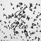Just Be Free.