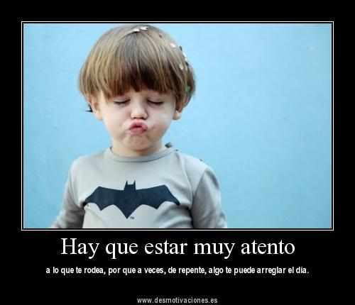 Hay que estar muy atento - www.desmotivaciones.es on we heart it ...