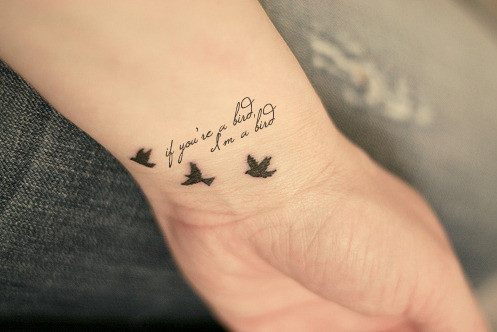 bird tattoos with quotes. Black Bedroom Furniture Sets. Home Design Ideas