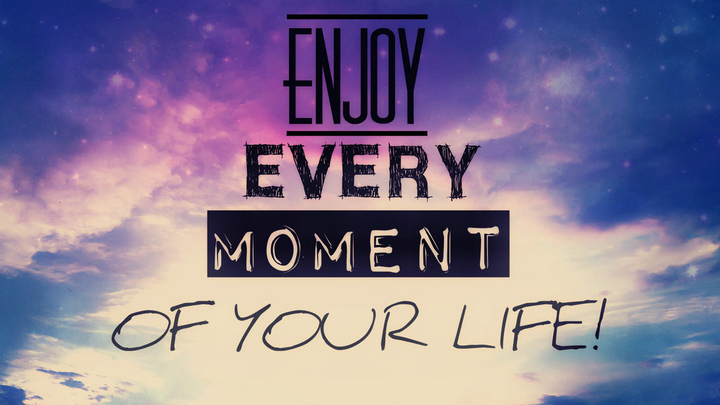 enjoy your life images - photo #16