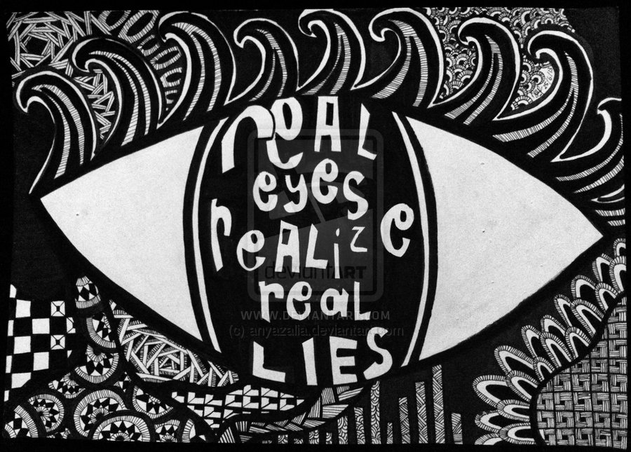 Real Eyes Realize Real Lies Quote Group of Real Eyes Realize