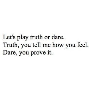 Dare-feelings-game-love-text-truth-favim.com-77583_large