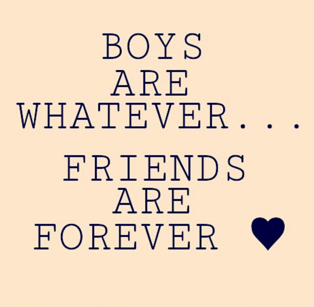 Boys are whatever... friends are FOREVER ♥ | We Heart It