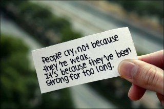 People-cry-not-because-theyre-weak-its-because-theyve-been-strong-for-too-long-106825-320-213_large