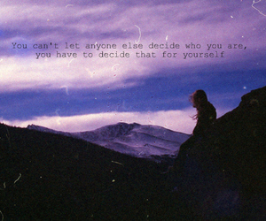 decide who you are