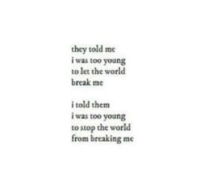 to let the world break me