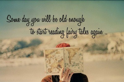Some-day-you-will-be-old-enough-to-start-reading-fairy-tales-again-119509-400-265_large