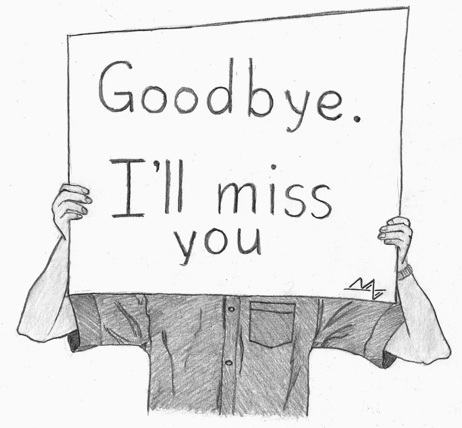 Goodbye I Will Miss You