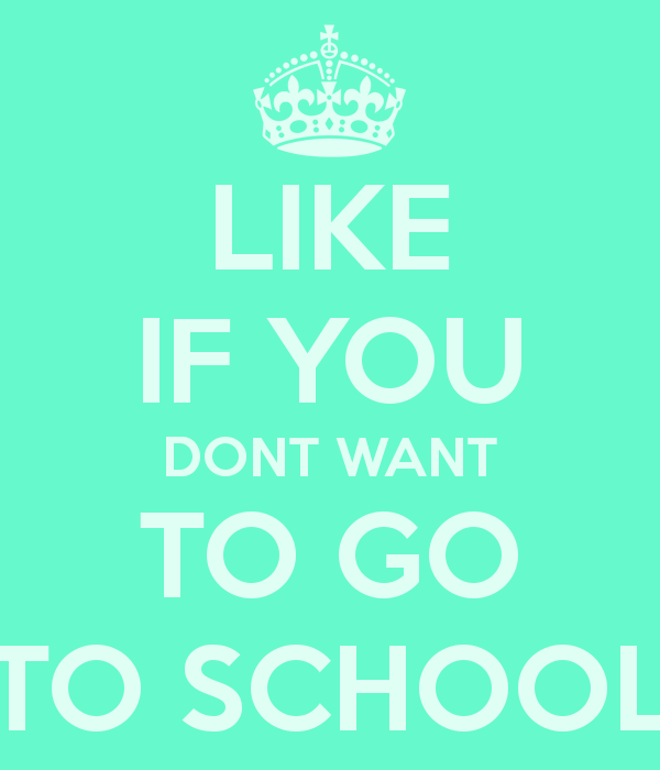 I dont wanna go to school!!!! :( on We Heart It