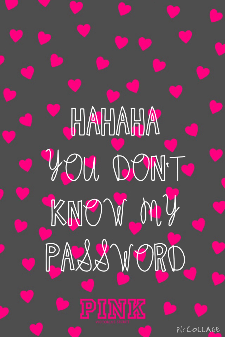 You Don T Know My Password Wallpaper Pc