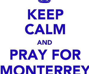 pray monterrey keep calm