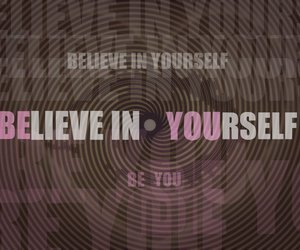 be you believe yourself