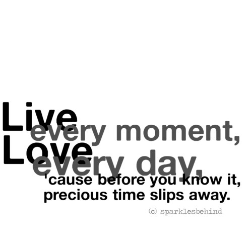 live, love, moment, precious, quotes - inspiring picture on Favim.com ...