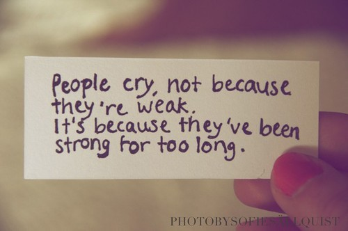 Inspirational-quote-people-cry_large