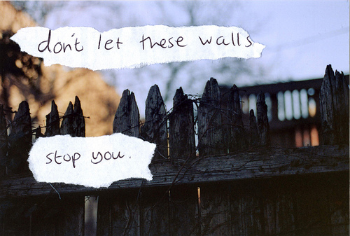 Don't Let These Walls Stop You