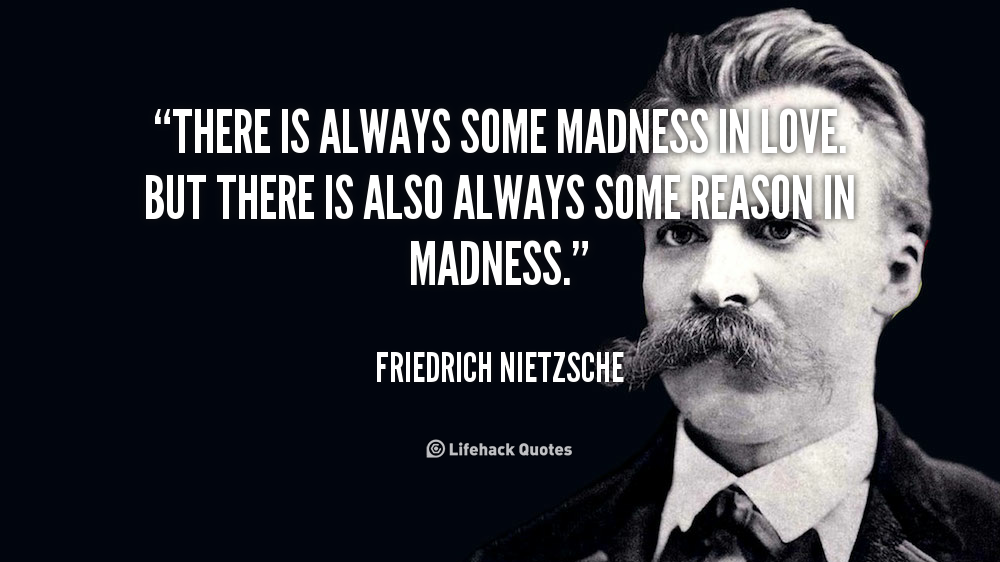 nietzsche quotes love madness - Google Search   We Heart ...