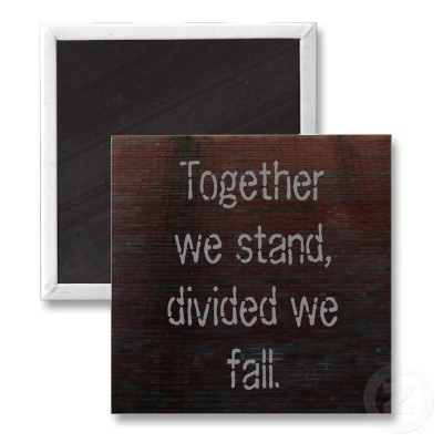 http://data.whicdn.com/images/14737717/magnet_together_we_stand_divided_we_fall-p147648779274418398q6ju_400_large.jpg