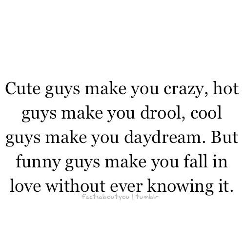 Funny Quotes On Crazy Love : cute quotes about boys tumblr. tumblr cute guys - Google Images