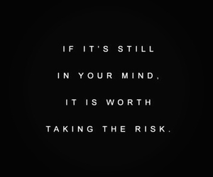 taking the risk