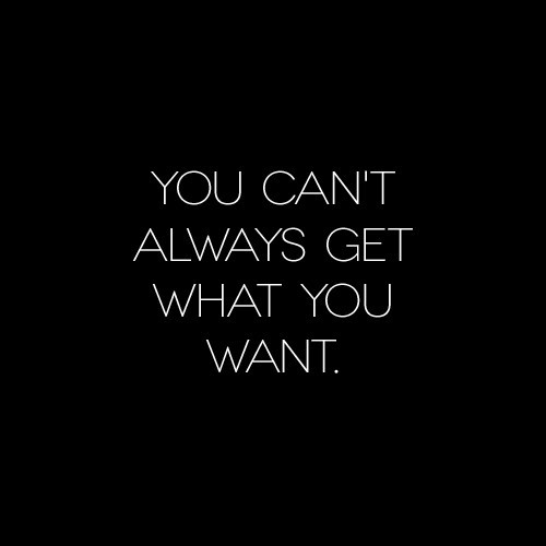 you always want what you can t have:
