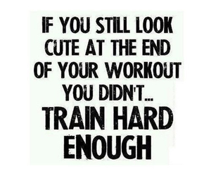And if you did train hard enough but still look cute I hate you bc jealous!😩😂