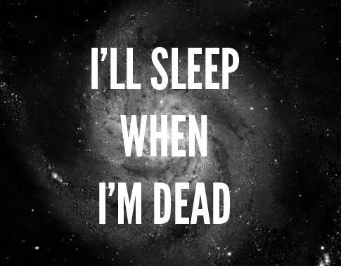 Dead,galaxy,sleep,text,typography-1b6021c70d2ed5817894581481d5f7dd_h_large