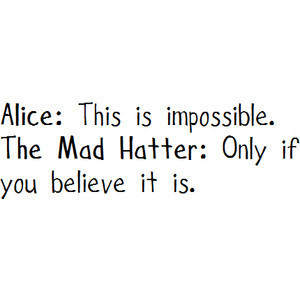 Quote,art,life,quotes,alice,in,wonderland,cute-4c92c5aabdb3b74633f7c8d1b66e32bf_h_large