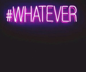 whatever