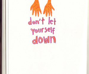 don't let yourself down