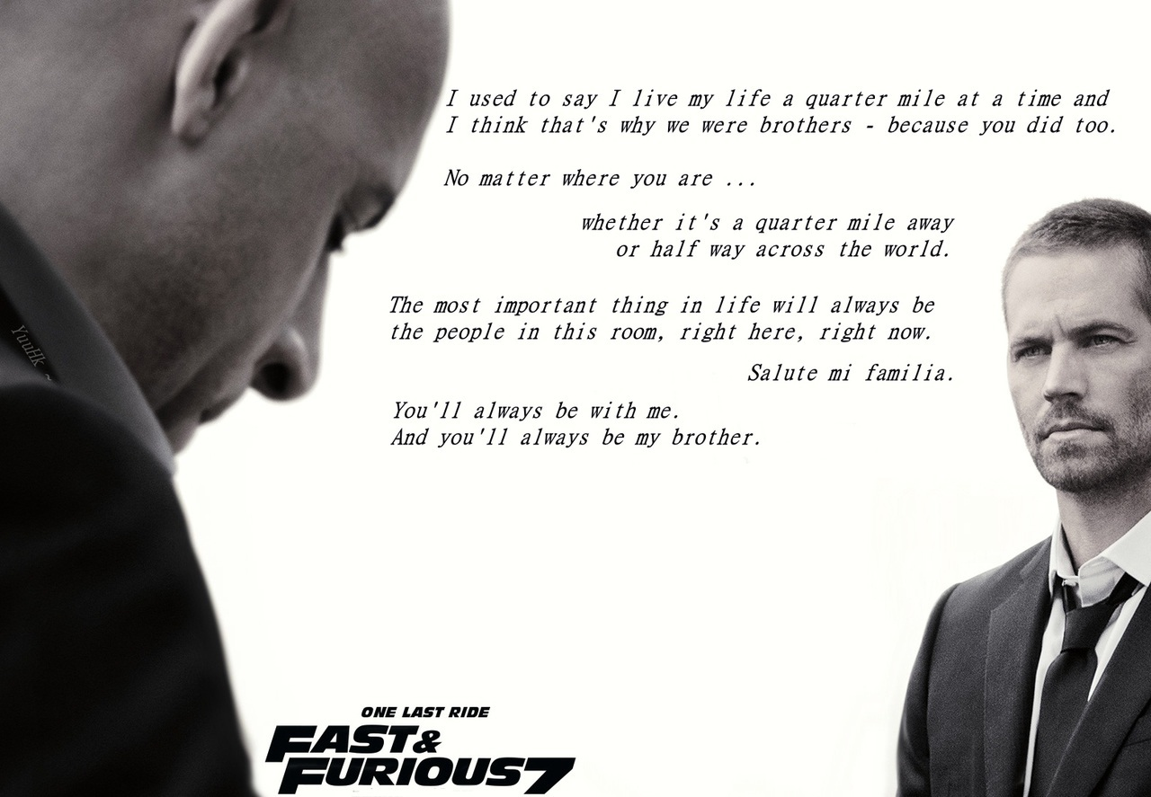 Paul Walker S Best Quote: By YuuHk - Fast And Furious 7 - One Last Ride By Yuu Hk
