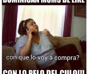 dominican moms be like