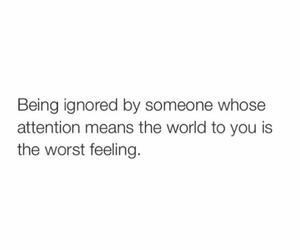 ignored