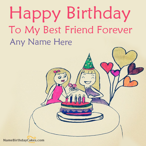 Sayings To Put In Best Friends Birthday Card : Write name on birthday wish for best friend happy