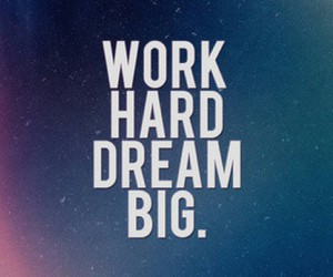 I have big dreams <3