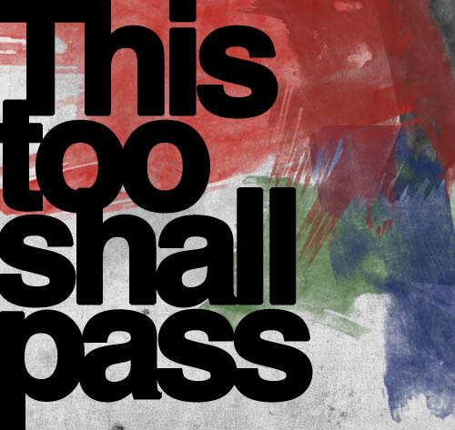 Flickr Photo Download: This Too Shall Pass