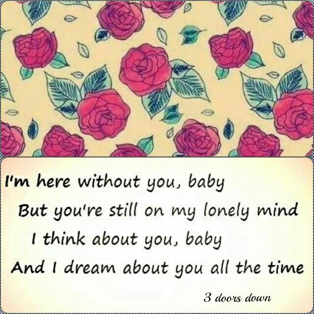 3 doors down here without you babe № 276875