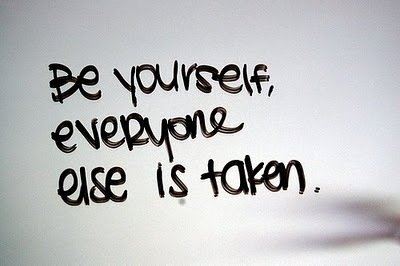 Be yourself; by weheartit.com
