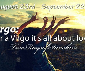 It's all about love...said by a Virgo ;-) <3