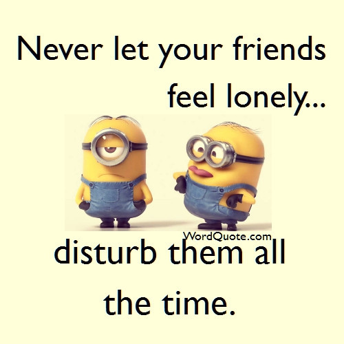 Cartoon Quotes: Never Let Your Friends Feel Lonely