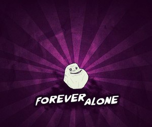 forever alone funny cool