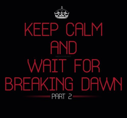 Breaking-dawn-breaking-dawn-part-2-keep-calm-part-2-twilight-favim.com-254053_large