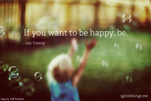 If you want to be happy, be. quote